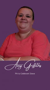 Amy Griffiths PA to Celebrant Steve
